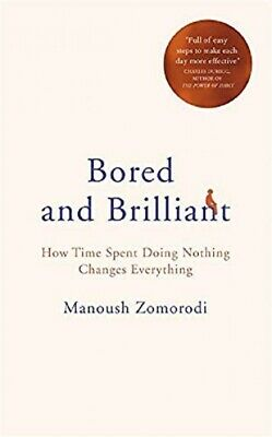 Bored and Brilliant: How Time Spent Doing Nothing Changes Everything