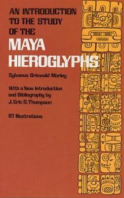Introduction to Study of Maya Hieroglyphs by Sylvanus Morley (Paperback, 1975)