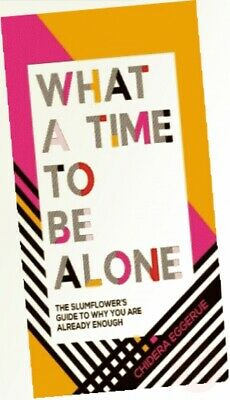 What a Time to be Alone: The Slumflower's bestselling guide to why you are ...