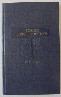 SOUND REPRODUCTION * G A BRIGGS * 1 st Edition 1949 * CLASSIC HARD COVER * VGC *