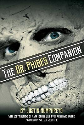 The Dr. Phibes Companion: The Morbidly Romantic History of the Classic ...