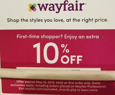 WAYFAIR 10% OFF COUPON  EXP. 5/15/19 -Valid on First Order Only