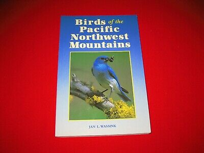 Birds of the Pacific Northwest Mountains Jan Wassink Olympic Cascade Vancouver