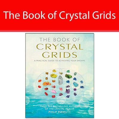 The Book of Crystal Grids by Philip Permut A practical guide to achieving dreams