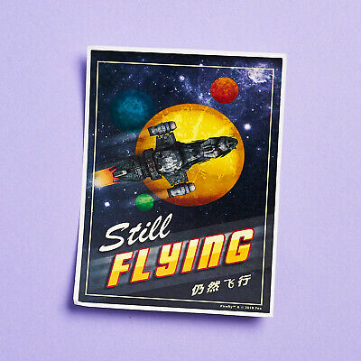 SERENITY Still Flying Travel Bumper Sticker Firefly Loot Cargo Crate March 2018