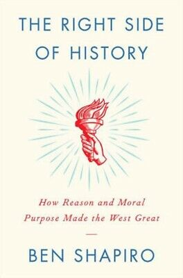 THE RIGHT SIDE OF HISTORY Moral Reasoning Ben Shapiro NEW book (2019) Dr Phil