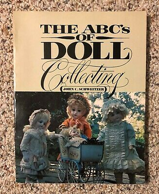 The ABC of Doll Collecting by John C. Schweiter (1st Edition 1981)