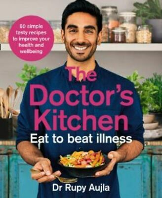 The Doctor's Kitchen: Eat to Beat Illness