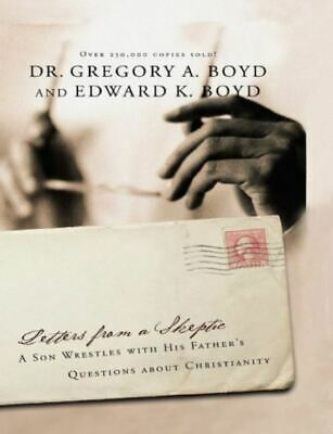 Letters From A Skeptic by Gregory Boyd (READ DESCRIPTION)