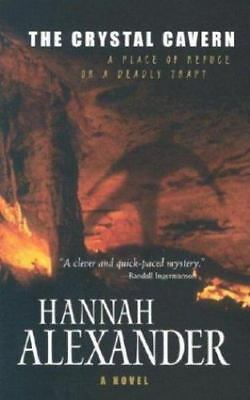 The Crystal Cavern : A Place of Refuge. . . or a Deadly Trap? by Hannah Alexande