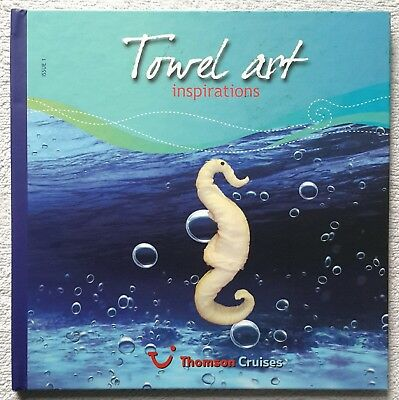 Towel art inspiration Issue 1 by Thomson Cruises