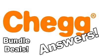 Chegg Answers! 1 for $0.50 BUNDLE DEALS! Offer and Ill accept! READ BELOW