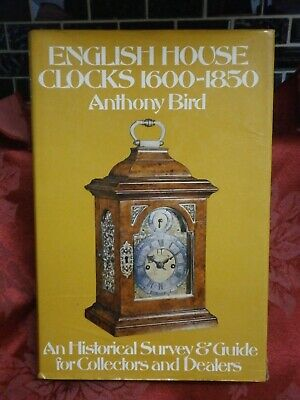 ENGLISH HOUSE CLOCKS 1600-1850 A Bird Hardback Book Longcase bracket mantle part
