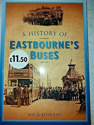 A History of Eastbourne's Buses By Mick Hymans Excellent Used  Book.