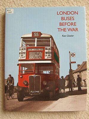 London Buses Before the War by Ken Glazier (Hardback, 1995)