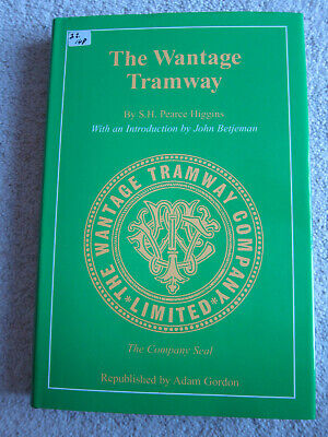 The Wantage Tramway by SH Pearce Higgins (Hardback, 2002)