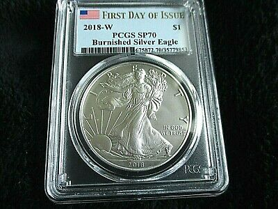 2018 W Burnished First Day Of Issue  American Silver Eagle Pcgs Sp70  Key Date