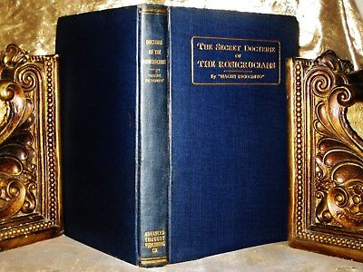 1918 SECRET DOCTRINE of the ROSICRUCIANS Magus Incognito ROSE CROIX