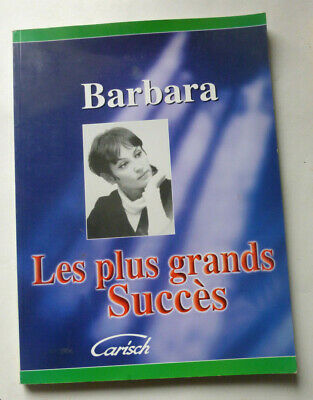 Barbara - les Plus Grands Succes (chant + piano + accords). Carisch