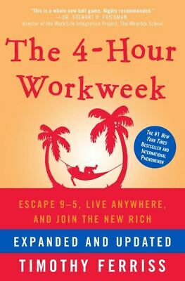 The 4-Hour Workweek by Tim Ferriss (READ DESCRIPTION)