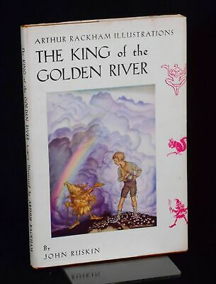 John Ruskin, Arthur Rackham / The King of the Golden River First Edition 1932