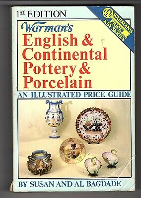 1st Ed Warman's English & Continental Pottery & Porcelain by Susan & Al Bagdade