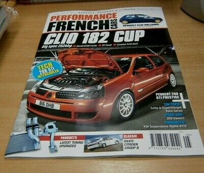 Performance French Cars magazine MAY/JUN 2019 Clio 182 Cup, 208 GTI Intercooler