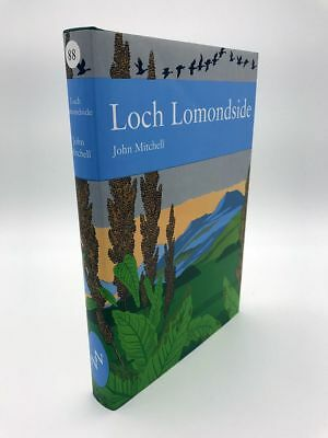 New Naturalist Loch Lomondside: Gateway to the Western Highlands of Scotland, Mi