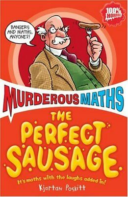 The Perfect Sausage and Other Fundamental Formulas (Murderous Maths), Poskitt, K