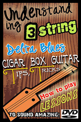 How to Play Cigar Box 3 string guitar Lessons  Acoustic / Electric / Slide