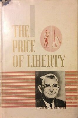 1964 The Price of Liberty by Schriver SIGNED First Edition Hardcover Americana