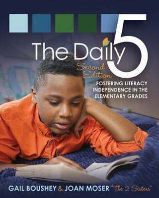 The Daily Five : Fostering Literacy Independence in the Elementary Grades by...