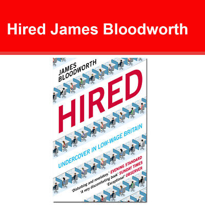 Hired: Six Months Undercover in Low-Wage Britain by James Bloodworth NEW book PB