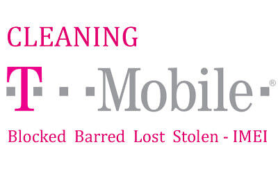 T-Mobile CLEANING UNBLACKLISTING UNBARRING IMEI ESN REPAIR IPHONE SAMSUNG