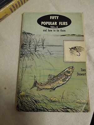 Fifty Popular Flies and how to tie them. Vol 2.  Tom Stewart.  Information. 1967