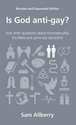 Is God Anti-gay? : And Other Questions About Homosexuality, the Bible and Sam...