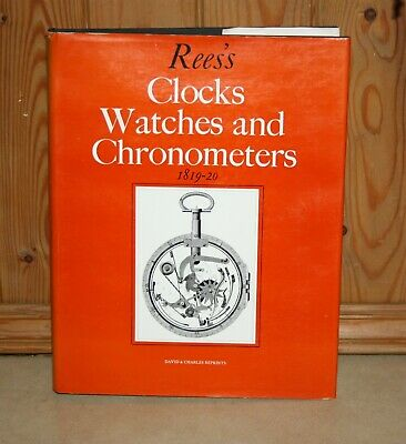 Ree's Clocks Watches and Chronometers 1819-20  H/B  Book