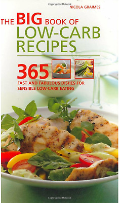 The Big Book Of Low-Carb Recipes - 365 Dishes  Healthy Eating - Nicola Graimes