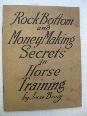 Antique Rock Bottom and Money Making Secrets Horse Training - Jesse Beery