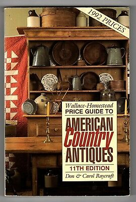 Wallace-Homestead Price Guide to American Country Antiques 11th Ed. by Raycraft