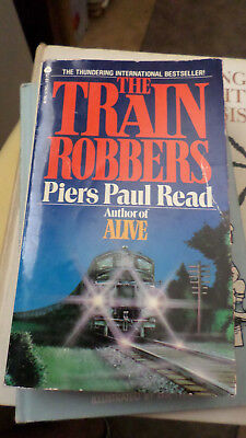 The Train Robbers - by Piers Paul Read