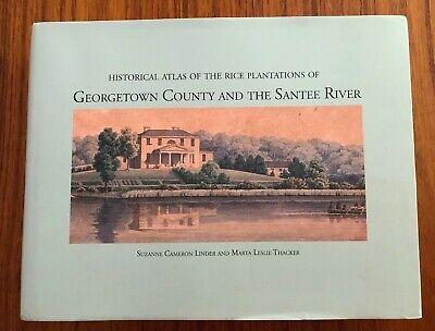 Linder, S. Cameron / Historical Atlas of the Rice Plantations of Georgetown 1st