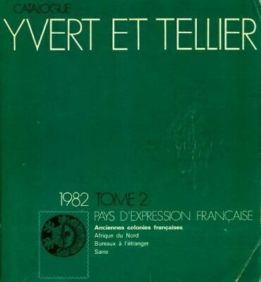 Catalogue Yvert et Tellier 1982 Tome II : pays d'expression f - 261005 - 2307167
