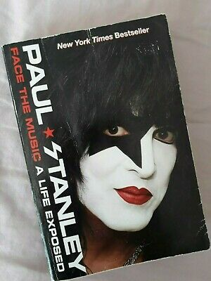 Paul Stanley Face The Music A life Exposed ~ KISS ~ Autobiography