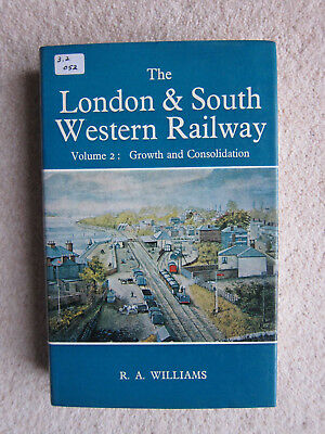 London and South Western Railway: v. 2: Growth and Consolidation (Hardback,1973)