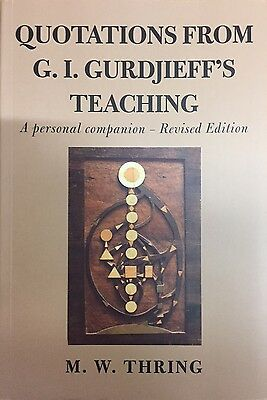 Quotations from G.I.Gurdjieff's Teaching: A Personal Companion by M.W. Thring (P