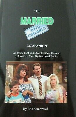 The Married With Children Companion TV's Most Dysfunctional Family Book Al Bundy