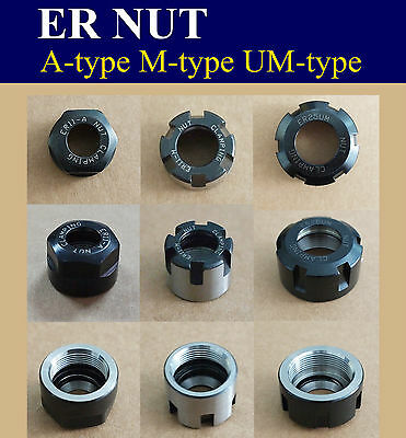 The Newest ER11 ER16 ER20 ER25 ER32 ER40 A M UM type Collet ER Nut Chuck Milling