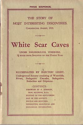 White Scar Caves: The story of most interesting discoveries commencing Aug 1923