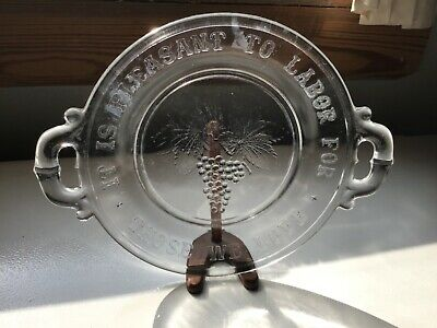 "EGPA antique pressed glass very old ""It is a pleasure to labor for"" bread plate"